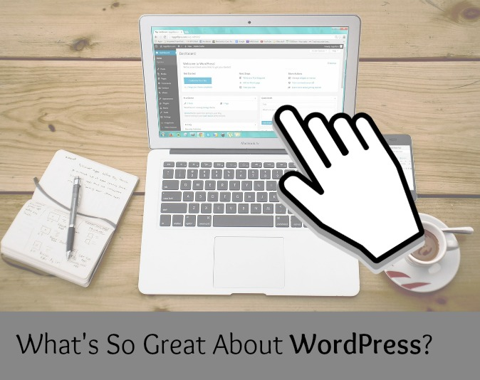 What's So Great About WordPress?