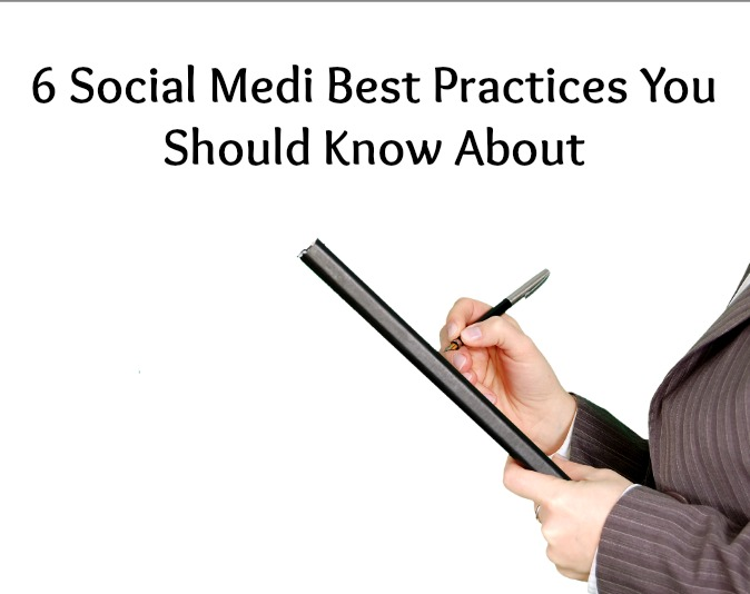 6 Social Media Best Practices You Should Know About