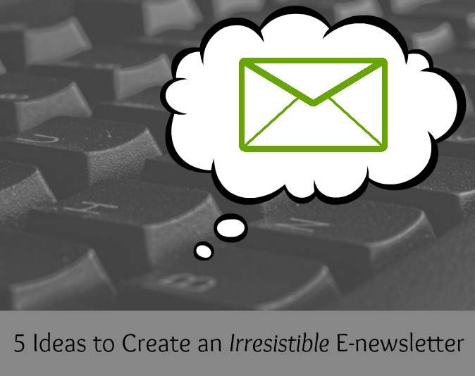 5 Ideas Your Business Can Use For E-newsletters