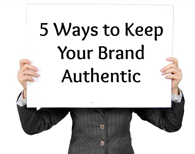 5 Ways to Keep Your Brand Authentic