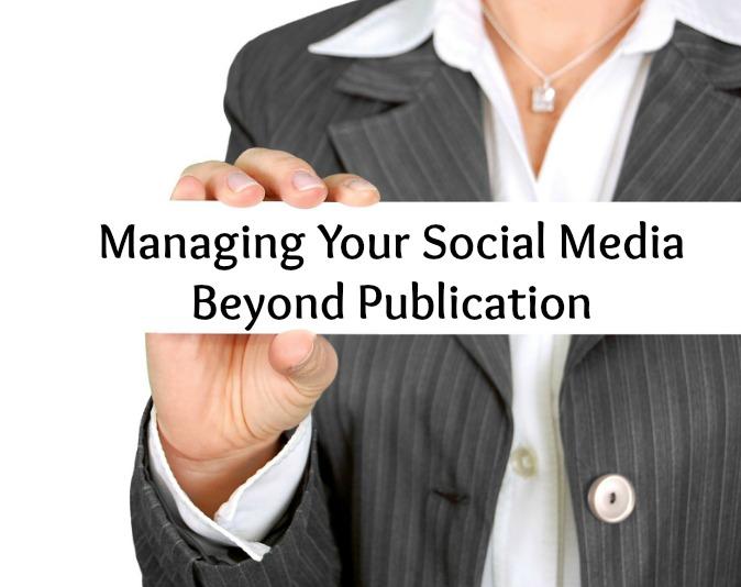 Social Media Management: Managing Your Social Media Platforms Beyond Publication
