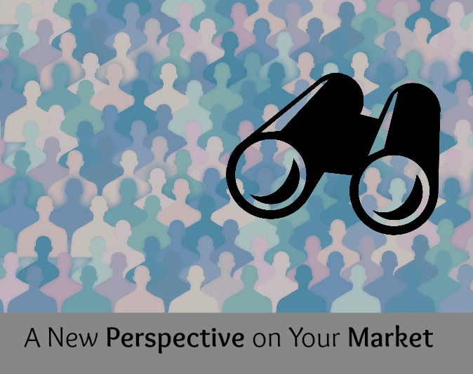 A New Perspective on Your Market: Market Research