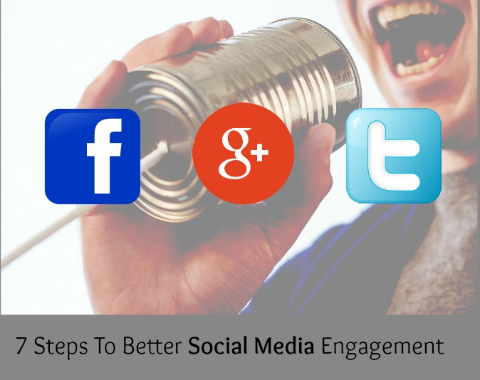 7 Steps To Better Social Media Engagement
