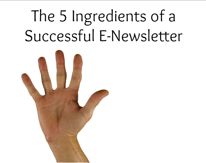 The 5 Ingredients of a Successful E-Newsletter